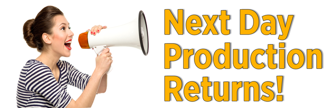 Next Day Production Returns!