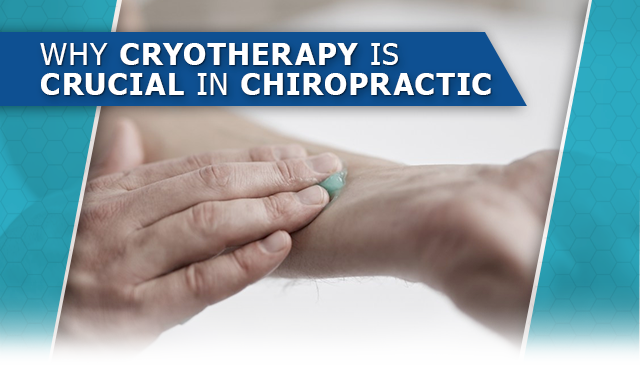 Why Cryotherapy is Crucial in Chiropractic