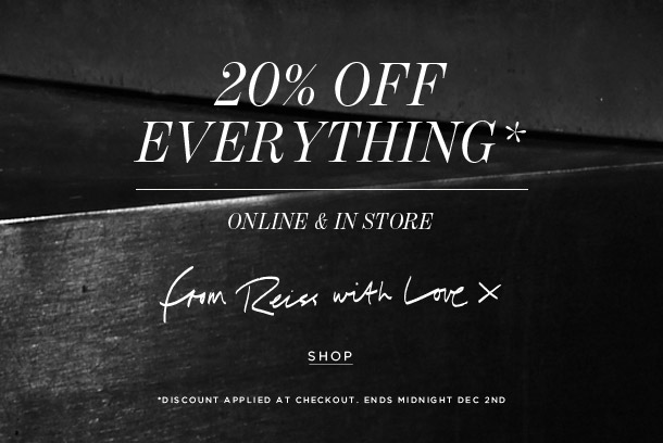 20% OFF EVERYTHING - ONLINE AND IN STORE