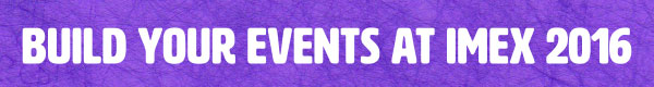 Build your events at IMEX 2016