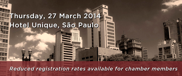 Thursday, 27 March 2014, Hotel Unique, S�o Paulo. Reduced registration rates available for chamger members